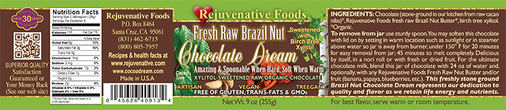 Stone Ground in our kitchen label Organic except Xylitol Sweet like Mexican Pure Fresh Dairy Free Raw Brazil Nut Chocolate Dream Crunchy GMO Free Antioxidants