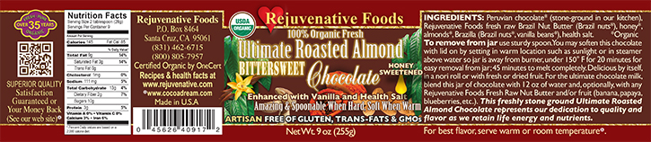 |Stone Ground||in our kitchen|Organic Label Pure Fresh|Dairy Free|Ultimate Roasted Bittersweet Almond Chocolate|Honey Sweetened||GMO Free||Gluten Free|Antioxidants